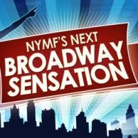NYMF'S NEXT BROADWAY SENSATION 2014 Finalists Announced