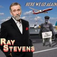 Ray Stevens to Release New Comedy Music Album, HERE WE GO AGAIN!