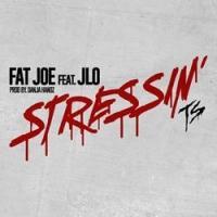 Fat Joe and JLo Reunite for All New Track 'Stressin'