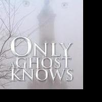 Mary Elizabeth Sheffield Revives Marketing Push for ONLY A GHOST KNOWS