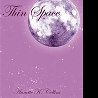 Annette K. Collins Pens THIN SPACE
