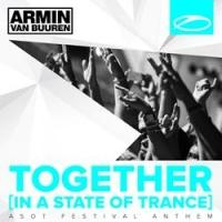 Armin van Buuren's 'Together (In A State Of Trance)' ASOT Festival Anthem Out Now