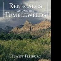 Hewitt Freiburg Releases RENEGADES AMONG THE TUMBLEWEEDS