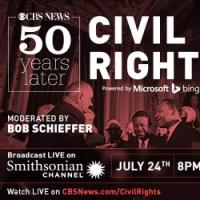 Smithsonian Channel Airs CBS NEWS: 50 YEARS LATER, CIVIL RIGHTS Tonight