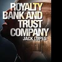 Jack Lopes Releases ROYALTY BANK AND TRUST COMPANY