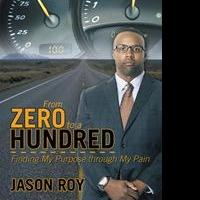 Zero to a Hundred by Jason Roy is Released