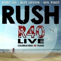 Rush Announce R40 LIVE 40th Anniversary Tour Launching This May