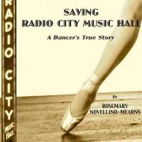 SAVING RADIO CITY MUSIC HALL: A DANCER'S TRUE STORY Hits the Shelves