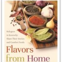 University of Kentucky Press Presents FLAVORS FROM HOME by Aimee Zaring