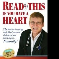Naturopathic Doctor Elie Klein Releases 'Read This if You Have a Heart'