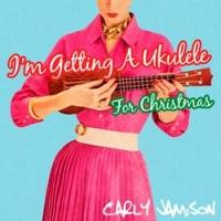 Carly Jamison Releases 'I'm Getting A Ukulele For Christmas'