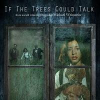 BILLY ELLIOT's Maria May Stars in IF THE TREES COULD TALK Film, Screening This Weekend