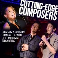 CUTTING EDGE COMPOSERS Returning to 54 Below This Month