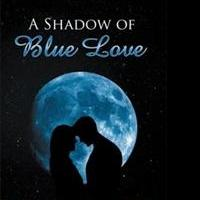 A SHADOW OF BLUE LOVE is Released