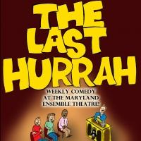 MET to Kick Off Free Weekly Comedy Show THE LAST HURRAH, 7/6