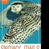 A PICTURE BOOK OF SNOWY OWLS by Bryan Shane with Poetic Verses From Patricia Lafferty is Available Now