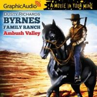 GraphicAudio Releases BYRNES FAMILY RANCH 5: AMBUSH VALLEY by Dusty Richards
