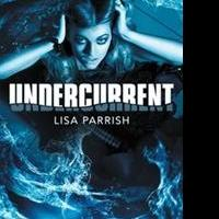 UNDERCURRENT by Lisa Parrish is Now Available