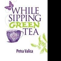 Petra Valica Shares Life Lessons WHILE SHIPPING GREEN TEA
