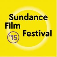 Sundance Institute Announces Selections for 2015 U.S. and World Competitions, NEXT and More