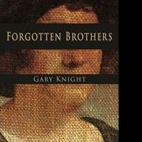 Historical Expert Gary Knight Releases FORGOTTEN BROTHERS