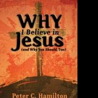 Seminary Professor and Pastor Publishes WHY I BELIEVE IN JESUS