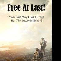 New Self-Help Book, FREE AT LAST! is Released