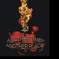 ANOTHER TIME, ANOTHER PLACE is Released