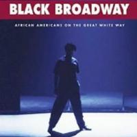 BLACK BROADWAY: AFRICAN AMERICANS ON THE GREAT WHITE WAY Set for Release in February