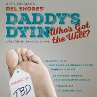 BWW REVIEWS: ACT 1's Daddy's Dyin'...Who's Got the Will