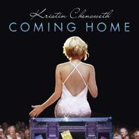 Experience Kristin Chenoweth's COMING HOME As if You Were There in New DVD