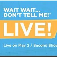 Award-Winning Quiz Show WAIT WAIT...DON'T TELL ME! LIVE Set for Limited Theatrical Run
