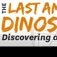Smithsonian's National Museum of Natural History Presents THE LAST AMERICAN DINOSAURS