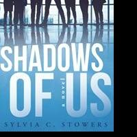 Sylvia Stowers Releases SHADOWS OF US