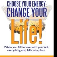 New Book 'Choose Your Energy: Change Your Life!' is Released