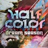 HALF COLOR Release New EP 'Dream Season'