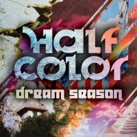 HALF COLOR Release New EP 'Dream Season'