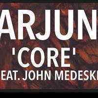 "ARJUN Releases New Single ""Core,"" Featuring John Medeski"