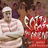FATTY FATTY NO FRIENDS Set for FringeNYC, Now thru 8/23