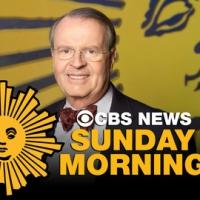 CBS SUNDAY MORNING Watched by More Than 6 Million Viewers