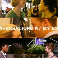 Fifty2&Nine Launches New Web Series CONVERSATIONS WITH MY EX Tonight