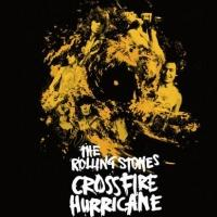 The Rolling Stones CROSSFIRE HURRICANE Comes to DVD, Blu-ray & Digital Video Today