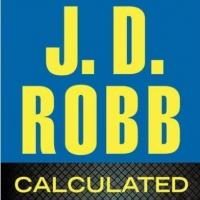 Top Reads: Robb's CALCULATED IN DEATH Debuts at Top of Bestseller Roundup, Week Ending 3/17
