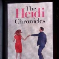 Up on the Marquee: THE HEIDI CHRONICLES