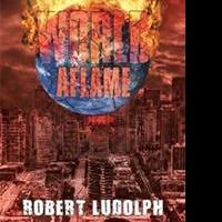 ROBERT LUDOLPH Announces WORLD AFLAME