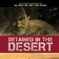 Josefina Lopez's DETAINED IN THE DESERT to World Premiere at LA Latino Int'l Film Festival