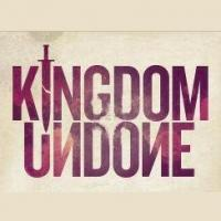 KINGDOM UNDONE Opens at the Southern, 3/15