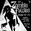 DYTE ZOMBIE FOLLIES Opens This weekend, 10/20