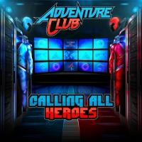 ADVENTURE CLUB Releases New EP 'Calling All Heroes- Pt. 1' Today