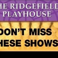 Theater, Dance & More at The Ridgefield Playhouse